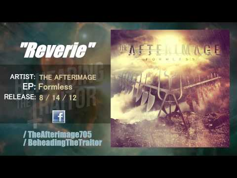 The Afterimage - Reverie (New Song!) [HQ] 2012