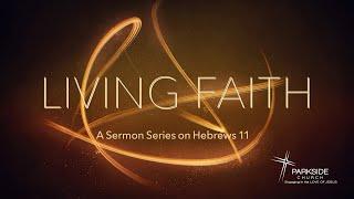 04/18/21 - Living Faith Series - Costly Faith