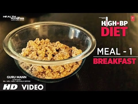 Meal 1 -🌡 HIGH BP DIET 🌡 | BREAKFAST | Designed & Created By Guru Mann