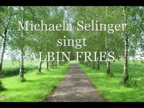 michaela selinger singt albin fries fr hlingsglaube youtube. Black Bedroom Furniture Sets. Home Design Ideas