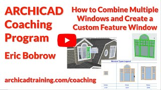 ARCHICAD Coaching: How to Create a Custom Feature Window from Multiple Ganged or Stacked Windows