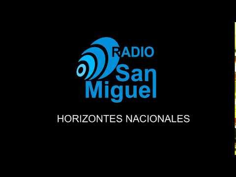 Programa Horizontes Nacionales / 16.04.2018 / Radio San Miguel Online