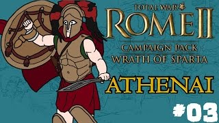 Total War: Rome 2 - Wrath of Sparta - Athenai (Athens) Campaign - Part Three!
