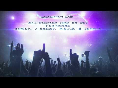 Julian dB - All-Nighter ft. Amely, J. Kredit, B.S.I.B. & Jessi-K