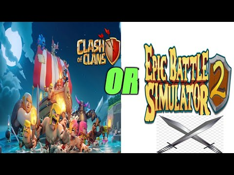 CLASH OF CLANS OR EPIC BATTLE SIMULATOR!!!