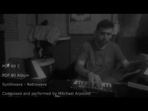 POP 80 2 Synthwave - Retrowave composed and performed by Mitchael Arpoulet