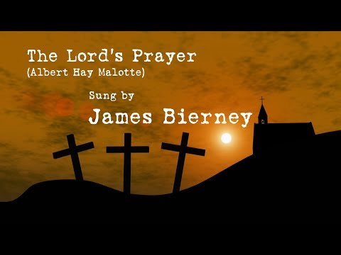 The Lord's Prayer Sung By James Bierney, Baritone