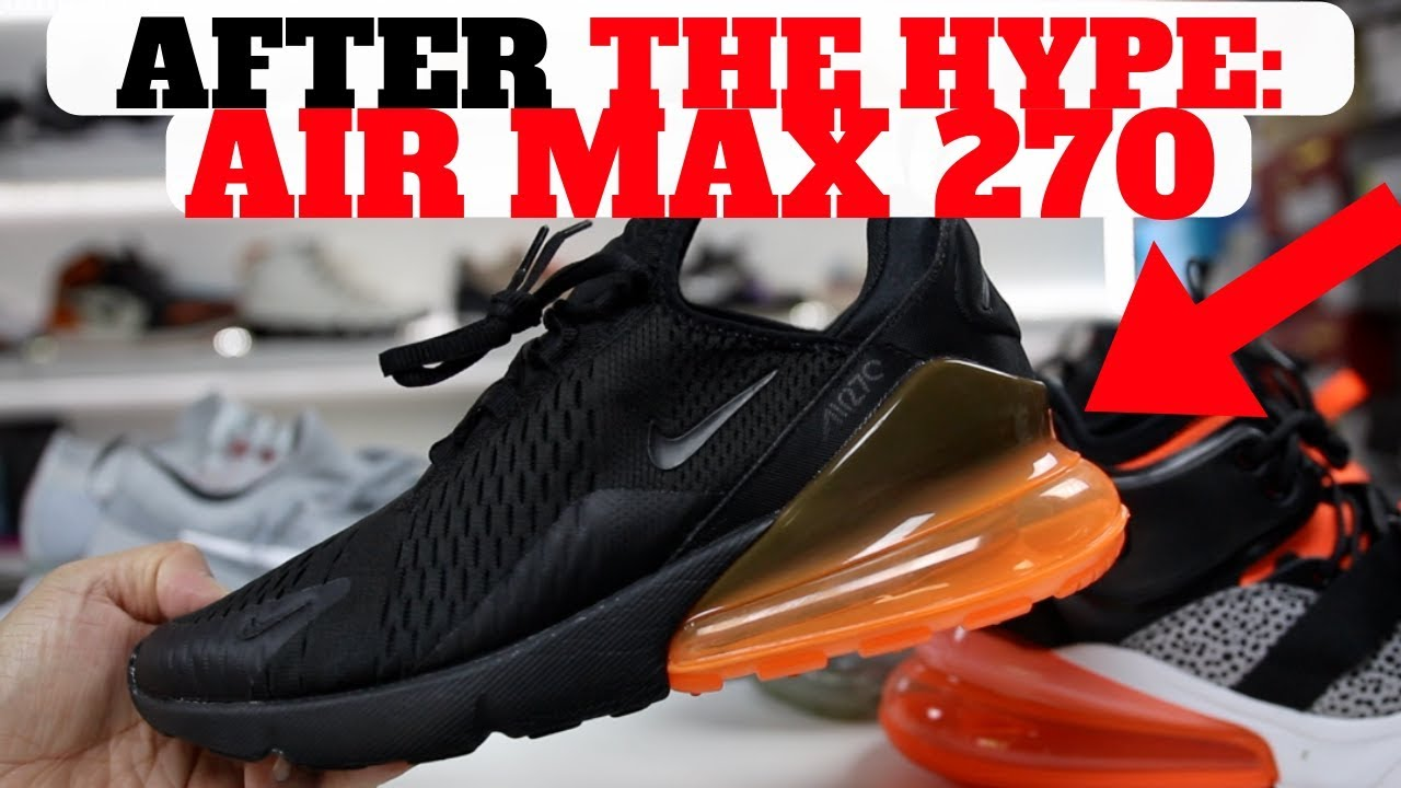 AFTER THE HYPE: AIR MAX 270 (6 MONTHS LATER PROS & CONS!)