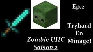 Zombie UHC S2 #2 : Tryhard en minage!