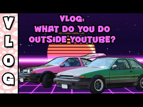 VLOG: Life Outside Youtube - My Love Of The AE86 And Cars In General