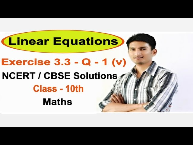 Exercise 3.3 Question 1 (v) – Linear Equations - NCERT/CBSE Solutions for Class 10th Maths