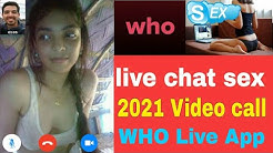 How To WHO Live video chat & Match & Meet me live video chat app who live video chat app India