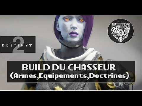 DESTINY 2 [FR] - TUTO - BUILD DU CHASSEUR (Armes, Armures, Equipements) - Bien L'Optimiser