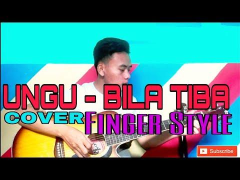 UNGU - BILA TIBA (FINGERS STYLE) COVER