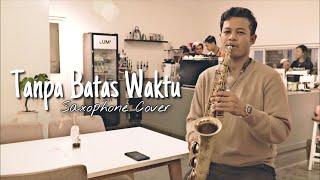Download lagu Ade Govinda feat. Fadly - Tanpa Batas Waktu (Saxophone Cover by Prasaxtyo)
