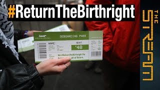 #ReturnTheBirthright: Why are Jewish activists protesting travel to Israel?   The Stream