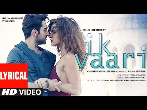 IK VAARI Lyrical  Video Song | Feat. Ayushmann Khurrana & Aisha Sharma | T-Series