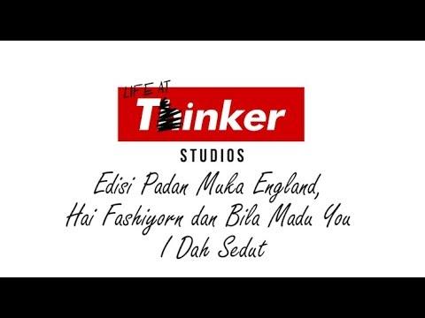 Life At Thinker: Edisi Padan Muka England, Hai Fashiyorn dan Bila Madu You I Dah Sedut