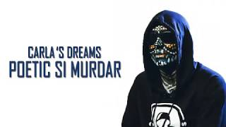 Carla's Dreams - Poetic si murdar LYRICS VIDEO
