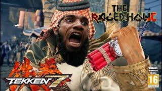 TEKKEN 7 - The Rageaholic
