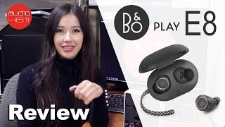 BEOPLAY E8 Truly wireless earbuds. Review