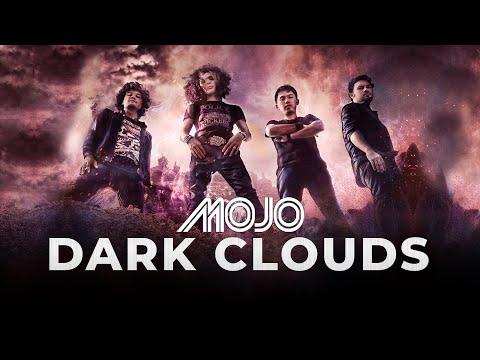 """Dark Clouds"" - MOJO (Official MTV)"