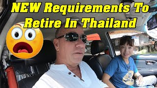 New Requirements For Retirement in Thailand , Update!!!