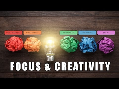 Focus & Creativity - Creative Thinking, Visualisation & Problem Solving - Binaural Beats & Iso Tones