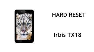 Hard Reset Irbis TX18