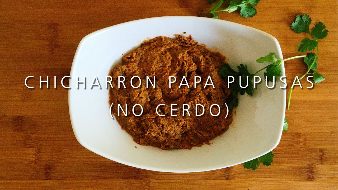 how to make chicharon for pupusas
