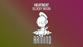 Heatbeat Bloody Moon Original Mix
