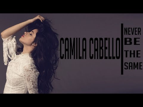 Camila Cabello - Never Be the Same [Full HD] lyrics