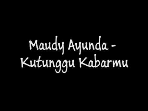 Maudy Ayunda - Kutunggu Kabarmu (Lirik)