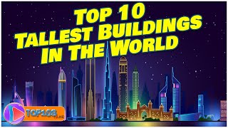 WORLD'S 10 TALLEST BUILDIND  | TOP10slive