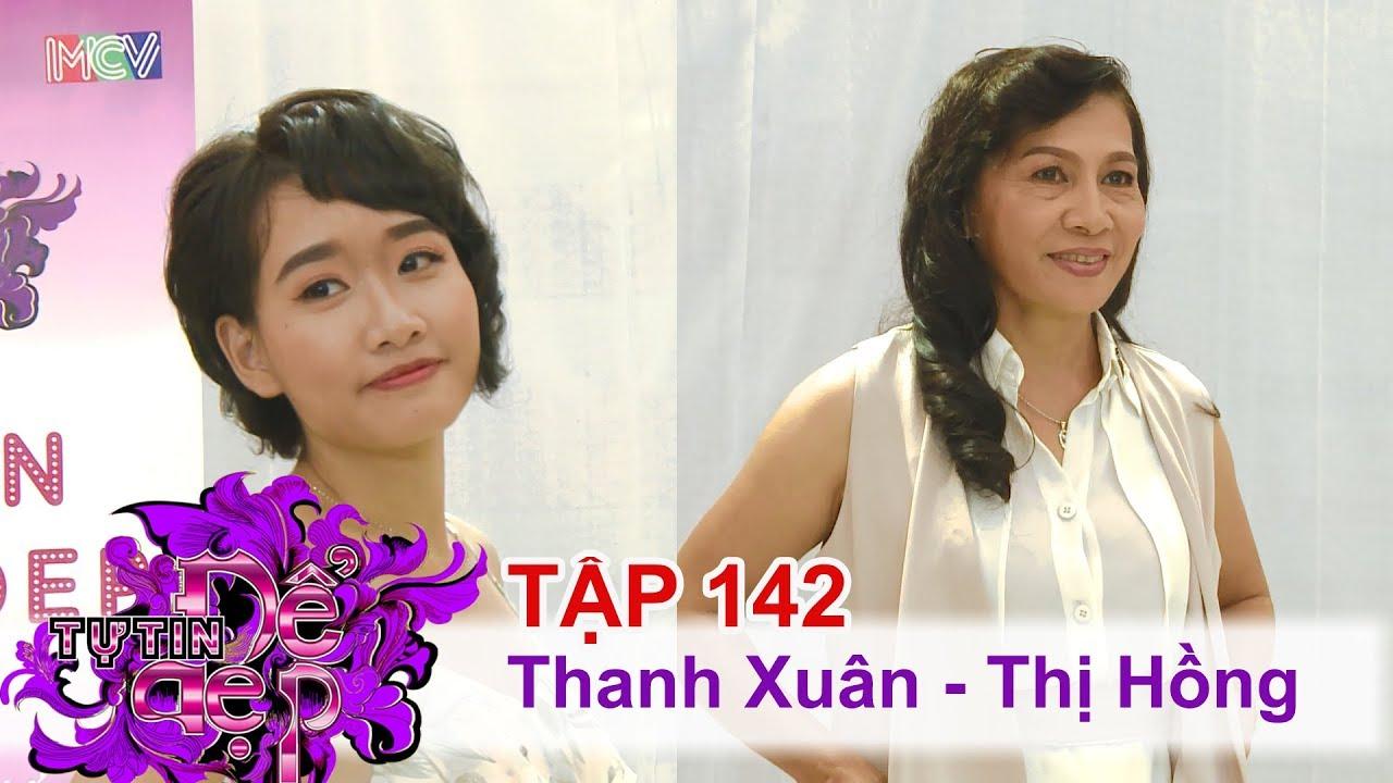 TỰ TIN ĐỂ ĐẸP | Tập 142 FULL | Trần Thanh Xuân | Ngô Thị Hồng | 260817 💜
