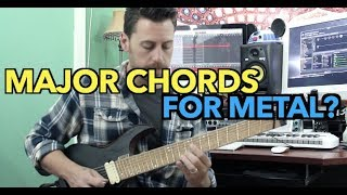 using major chords for metal?