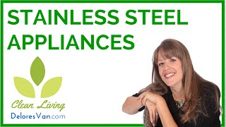 How to Clean Stainless Steel Appliances Clean Natural Green Norwex Kitchen Cleaning