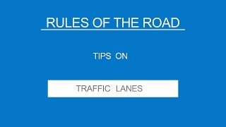 5 -TRAFFIC LANES - Rules of the Road - (Useful Tips)