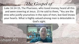 Luke 16:14-15 Lesson 201  October 11, 2021