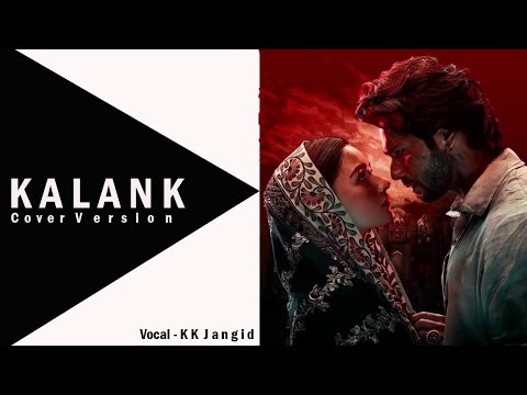 Kalank Title Track - Cover Version - KK Jangid