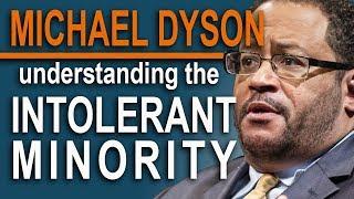 Michael Eric Dyson - Understanding the Intolerant Minority