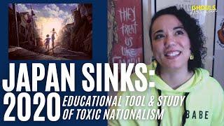 Japan Sinks: 2020 - Educational Tool & Study of Toxic Nationalism