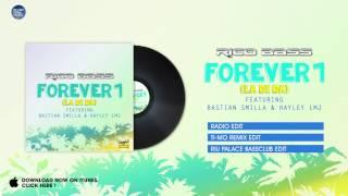 Rico Bass ft. Bastian Smilla & Hayley LMJ – Forever 1 (La Di Da) (Radio Edit)