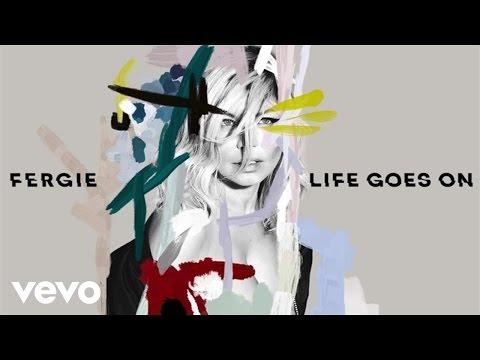 Fergie - Life Goes On (Audio)