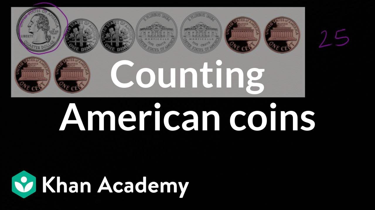 Counting American coins (video)   Khan Academy [ 720 x 1280 Pixel ]