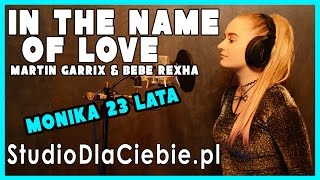 In The Name Of Love Martin Garrix Bebe Rexha cover by Monika Twarg.mp3