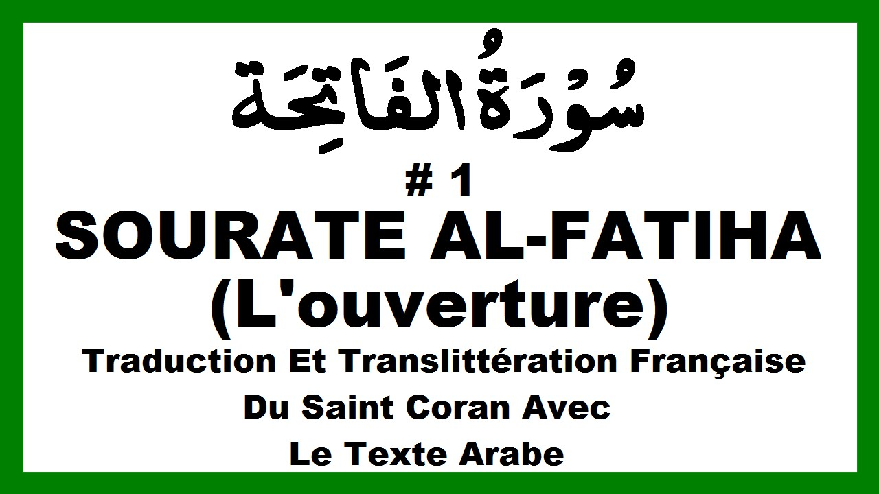 sourate1 alfatiha l u0026 39 ouverture r u00e9citation coran francais arabe phon u00e9tique traduction