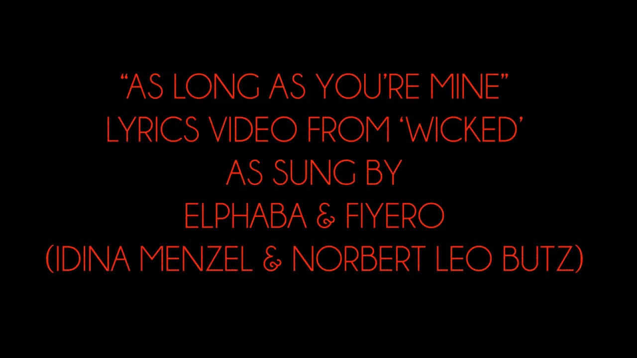 As Long As Youre Mine Lyrics Video From Wicked The