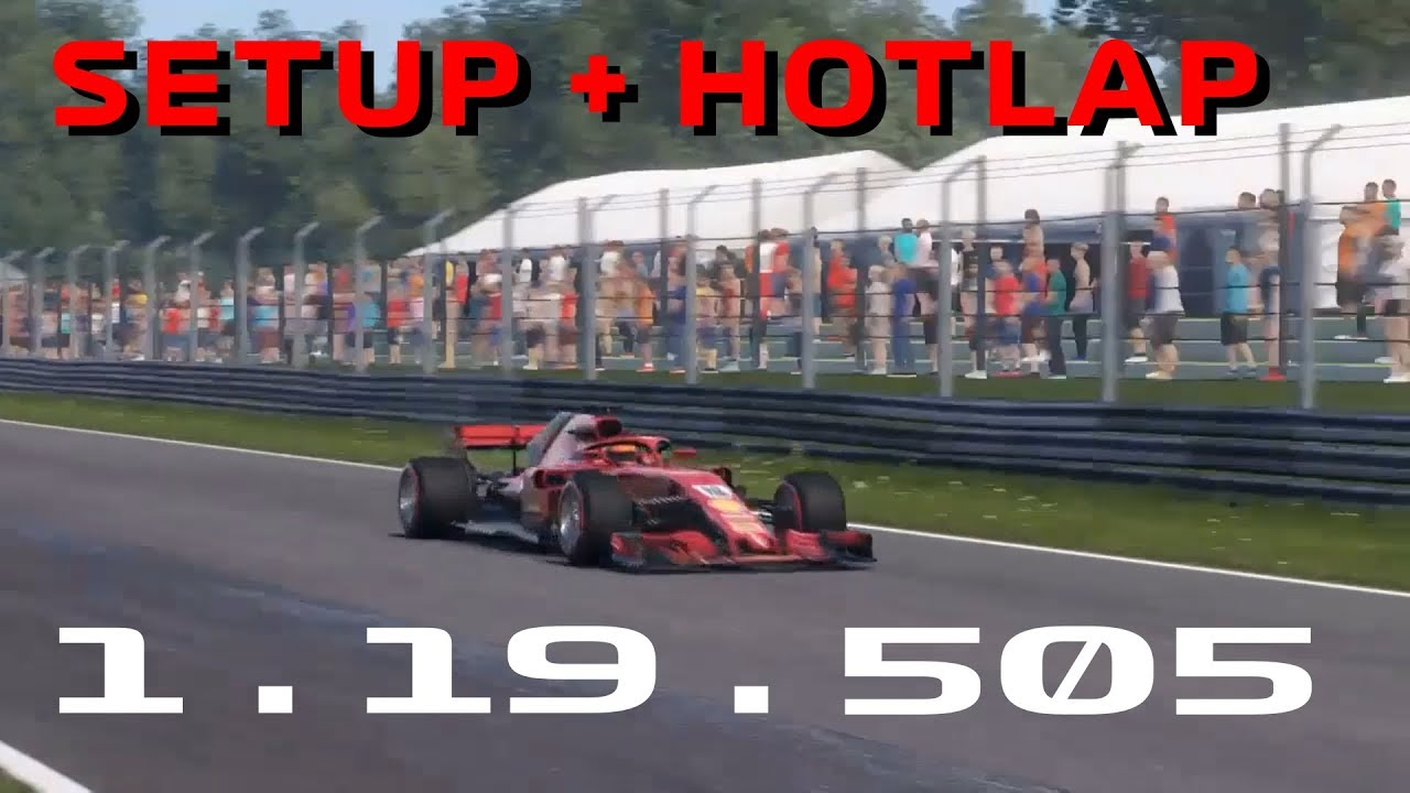 F1 2018 ITALY HOTLAP + SETUP! P80 IN GLOBAL STANDINGS (1:19 505)