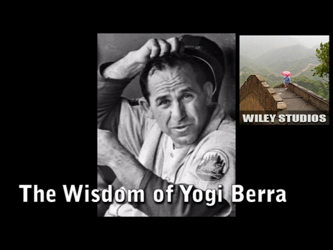 The Wisdom of Yogi Berra - Famous Quotes